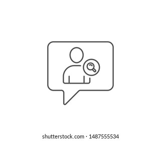 Search User line icon. Chat bubble design. Profile Avatar with Magnifying glass sign. Person silhouette symbol. Outline concept. Thin line find user icon. Vector