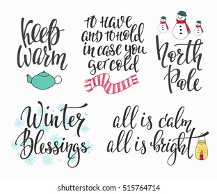 Season life style inspiration quotes lettering. Motivational typography. Calligraphy graphic design element. Winter vector sign set. North pole Keep warm All is calm bright Blessing Scarf Snowman