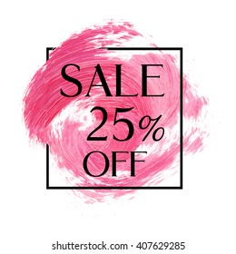 Season sale 25% off sign over grunge brush art paint abstract texture background design acrylic stroke poster vector illustration. Perfect watercolor design for sale shop and sale banners.
