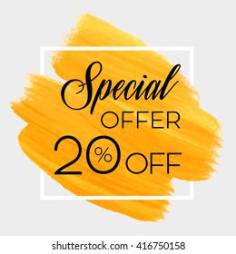 Season special offer sale 20% off sign over grunge brush art paint abstract texture background acrylic stroke poster vector illustration. Perfect watercolor design for sale shop and sale banners.
