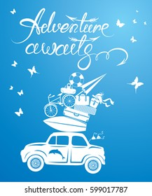 Seasonal card with small and cute retro travel car with luggage on blue background. Calligraphic handwritten text Adventure awaits. Element for summer greeting cards, posters and t-shirts printing.