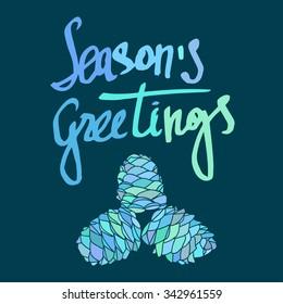 Season's Greetings calligraphy. Christmas card.