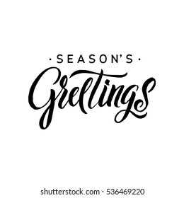 Seasons Greetings Calligraphy. Greeting Card Black Typography on White Background. Vector Illustration Hand Drawn Lettering.