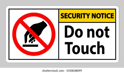 Security Notice Do Not Touch Symbol Sign Isolate On White Background