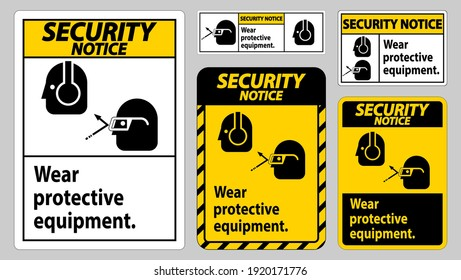 Security Notice Sign Wear Protective Equipment with goggles and glasses graphics