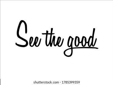 see the good positive hand drawn lettering design positive quote lettering design vectorfree your mind vector design positive motivation inspirational optimist motivational stationery decorative