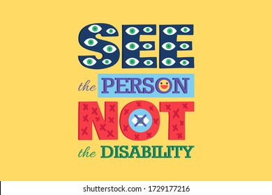 See Person Not Disability Poster Disable Equality Concept. Creative Lettering for Disable People Day, Human Rights Protection Event or Printing Banner Design Vector Illustration