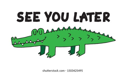 See you later, Alligator! A cartoon alligator for a pocket print. Vector illustration.