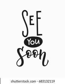 See you soon t-shirt quote lettering. Calligraphy inspiration graphic design typography element. Hand written postcard. Cute simple vector sign.