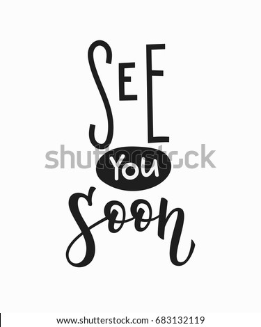 see you soon t shirt quote lettering calligraphy inspiration graphic design typography element