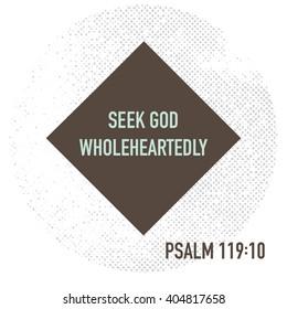 Seek God wholeheartedly. Bible verse. Stock vector.
