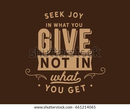 Seek Joy What You Give Not Stock Vektorgrafik Lizenzfrei 661214065