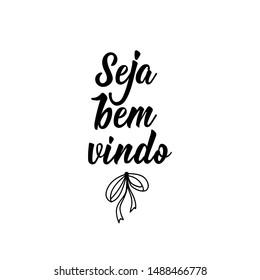 Seja bem vindo. Brazilian Lettering. Translation from Portuguese - Welcome. Modern vector brush calligraphy. Ink illustration