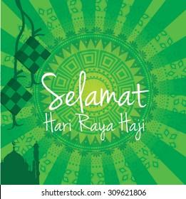"""Selamat Hari Raya Haji"" literally means Feast of Eid al-Fitr .that translates to wishing you a joyous hari raya. vector illustration"