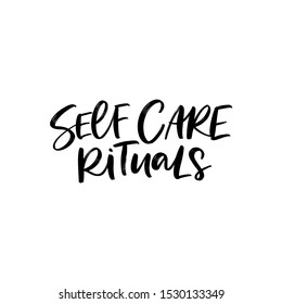 SELF CARE RITUALS. MOTIVATIONAL VECTOR HAND LETTERING TYPOGRAPHY PHRASE