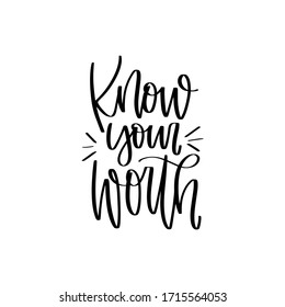 Self respect, positive feelings and wellness quote vector design with Know your worth modern calligraphy message.