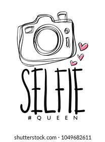 Selfie queen text and camera drawing / Vector illustration design for t shirt graphics, prints, posters, cards and other uses