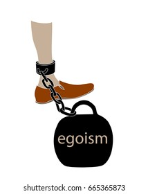 selfishness,egoism - a heavy load that prevents to move