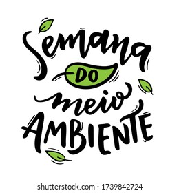 Semana do Meio Ambiente. Environment Week. Brazilian Portuguese Hand Lettering With Leaf Draw. Vector.