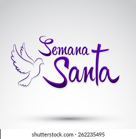 Semana Santa - Holy Week spanish text - Dove vector lettering, Latin religious tradition before Easter