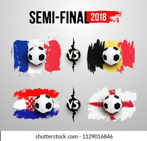 Semi-final. Set of Realistic soccer ball on flag of France vs Belgium, Croatia vs England made of brush strokes. Vector illustration. Isolated on white background