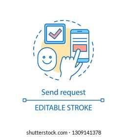 Send request concept icon. Submitting application, booking, reservation idea thin line illustration. Enquiry message, acknowledgement request. Vector isolated outline drawing. Editable stroke