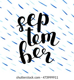 September. Brush hand lettering. Modern calligraphy quote. Can be used for photo overlays, posters, clothes, cards and more.
