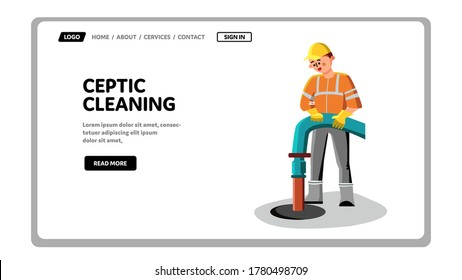 Septic Cleaning And Emptying Tank Worker Vector. Workman Holding Pipe, Providing Sewer Septic Cleaning Service. Character Repairman Sewage Pumping Machine Web Flat Cartoon Illustration