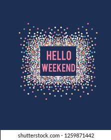 sequin slogan hello weekend glitter