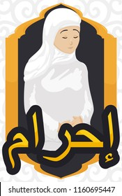 Serene young Muslim woman wearing traditional ihram (written in golden Arabic calligraphy) white clothes for the pilgrimage to Mecca or Hajj celebration.
