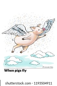Series of postcards with a piglet. Proverbs and sayings per month. When pigs fly. A fat piglet is flying among cumulus clouds. He has wings. Hand-drawn illustration. Cartoon. Watercolor style