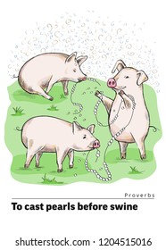 Series of postcards with a piglet. Proverbs and sayings. Do not throw your pearls to pigs. Funny pigs play on the grass with torn pearl beads. Cute piggies. Hand-drawn. Cartoon. Watercolor style