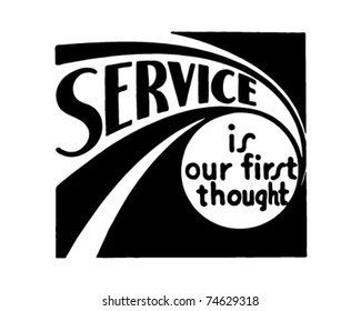 Service - Is Our First Thought - Retro Ad Art Banner