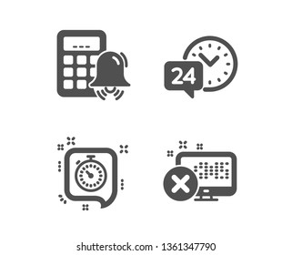 Set of 24h service, Timer and Calculator alarm icons. Reject access sign. Call support, Time management, Accounting. Delete device.  Classic design 24h service icon. Flat design. Vector