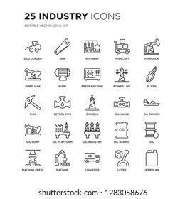 Set of 25 Industry linear icons such as skid loader, Saw, Refinery, Pushcart, Pumpjack, Pliers, Oil tanker, Oil, Machine, vector illustration of trendy icon pack. Line icons with thin line stroke.