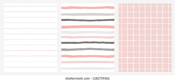 Set of 3 Hand Drawn Irregular Geometric Patterns. Horizontal Gry and Pink Stripes on a White Background. White Grid on A Pink Background. Infantile Style Design.Cute Hand Drawn Geometric Patterns.