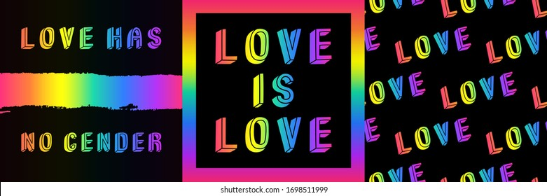 """Set of 3 rainbow colored posters and seamless pattern """"Love Has No Gender"""", etc. LGBT, pride month design concept. Slogan posters. Vector illustrations."""