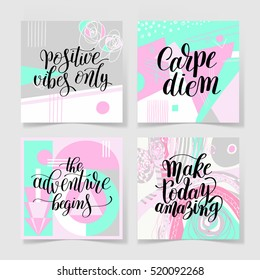 set of 4 vector posters with positive quotes carpe diem, the adventure begins, make today amazing, positive vibes only inspirational brush typography to printable wall art, home decor or greeting card