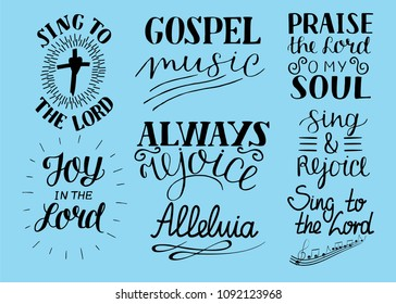 Set of 8 Hand lettering christian quotes Sing to the Lord. Alleluia. Always rejoice. Praise o my soul. Gospel music. Worship collection Biblical background. Poster. Psalm Card Scripture Symbol Logo
