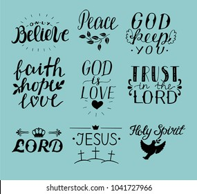 Set of 9 Hand lettering christian quotes Jesus. Holy Spirit. Trust the Lord. Peace. Only believe. Faith. hope. God is love. Biblical background. Poster. Modern calligraphy Card Scripture Symbol Logo