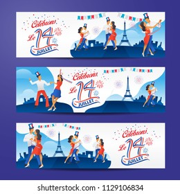 Set of Bastile day banners with dance, parties and firework. Le 14 Juillet French translation of 14 July French national Day
