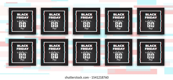 Set of Black Friday sale banners with glitch effect and countdown timer, counting down from 30 to 21 days to BlackFriday. Ready to use in social media, web, mailing, banner etc.