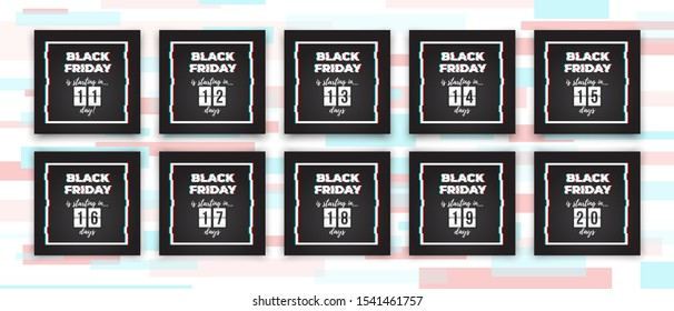 Set of Black Friday sale banners with glitch effect and countdown timer, counting down from 20 to 11 days to BlackFriday. Ready to use in social media, web, mailing, banner etc.