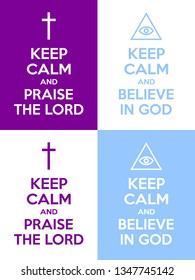 Set of Christian Keep calm and praise the Lord and believe in God motivational quotes. Vector illustration.