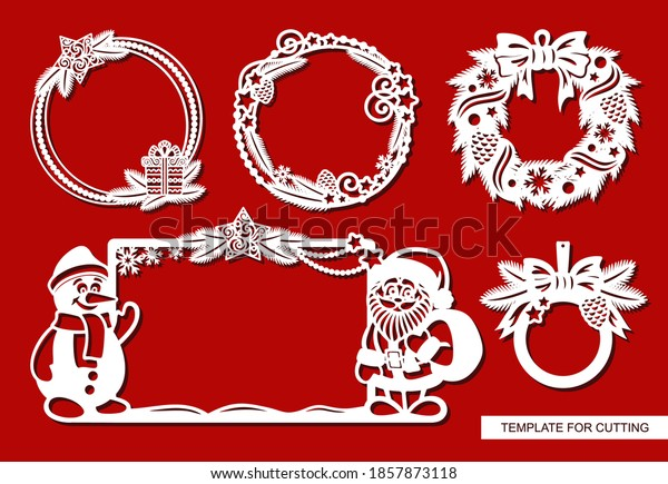 Set of Christmas frames. Decoration of fir branches, cones, garlands, bows, balls, stars, with a snowman and Santa Claus.  Vector template for plotter laser cutting (cnc) of paper, cardboard, plywood.