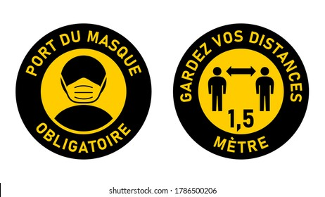 """Set of Circular Sticker Signs against Coronavirus in French """"Port Du Masque Obligatoire"""" (Face Masks Required) and """"Gardez Vos Distances 1,5 Metre"""" (Keep Your Distance 1,5 Meters). Vector Image."""
