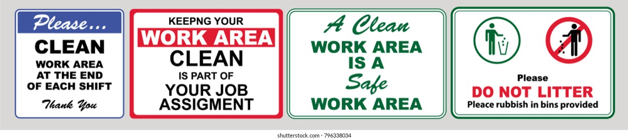 set of Clean sticker sign for plant site outdoor (please do not litter, keep your work area clean, please use containers provided, clean and tidy, this your home five days or the week, clean & orderly
