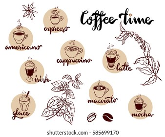 Set of Coffee kind menu drinking cup. Coffee time vector hand drawing illustration on white background. Espresso, cappuccino, glace, latte, irish, mocha. Hand drawn lettering.