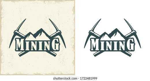 Set of color illustrations of mountains, crossed pickaxes and text on a white background and with a grunge texture. Vector illustration advertises the extraction of gold and coal. Mining company logo.