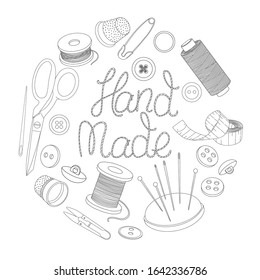 Set with a creative lettering and sewing accessories are arranged in a circle. Spools of thread, scissors, buttons, sewing needles, and thimbles. Monochrome vector illustrations in sketch style. Black